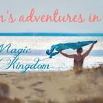 Mom's Adventures in the Magic Kingdom