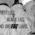 White Lies, Black Lies and Big Fat Liars
