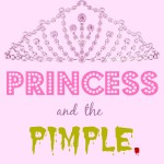 The Princess And The Pimple.