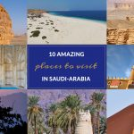 Ten Amazing Places to Visit in Saudi-Arabia