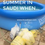 You Know It's Summer In Saudi When..