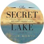 My First Ebook Guide- The Secret Lake Riyadh's Hidden Gem