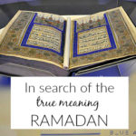 What Is The True Meaning Of Ramadan?