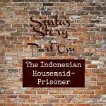 Sinta, The Indonesian Prisoner-Housemaid, Part One
