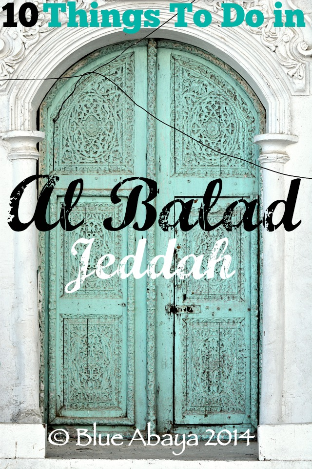 ten things to do in al balad historical district jeddah blue abaya
