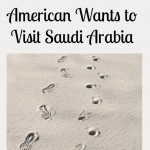 5 Reasons an American Wants to Visit Saudi Arabia