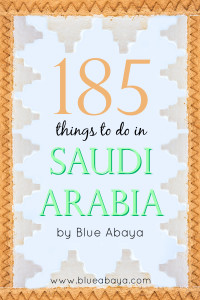 185 Things to Do in KSA- The Ultimate Saudi Arabia Travel Guide
