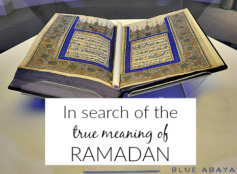 In Search of the True Meaning of Ramadan
